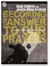 Becoming the Answer to Our Prayers (MP3): Prayer for Ordinary Radicals